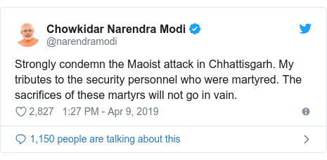 Twitter post by @narendramodi: Strongly condemn the Maoist attack in Chhattisgarh. My tributes to the security personnel who were martyred. The sacrifices of these martyrs will not go in vain.