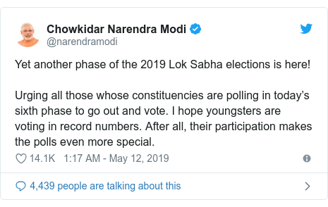 Twitter post by @narendramodi: Yet another phase of the 2019 Lok Sabha elections is here! Urging all those whose constituencies are polling in today's sixth phase to go out and vote. I hope youngsters are voting in record numbers. After all, their participation makes the polls even more special.