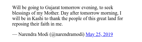 Twitter post by @narendramodi: Will be going to Gujarat tomorrow evening, to seek blessings of my Mother. Day after tomorrow morning, I will be in Kashi to thank the people of this great land for reposing their faith in me.