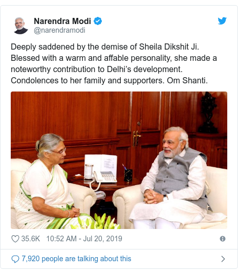 Twitter post by @narendramodi: Deeply saddened by the demise of Sheila Dikshit Ji. Blessed with a warm and affable personality, she made a noteworthy contribution to Delhi's development. Condolences to her family and supporters. Om Shanti.
