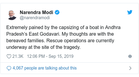 Twitter post by @narendramodi: Extremely pained by the capsizing of a boat in Andhra Pradesh's East Godavari. My thoughts are with the bereaved families. Rescue operations are currently underway at the site of the tragedy.