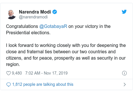 Twitter හි @narendramodi කළ පළකිරීම: Congratulations @GotabayaR on your victory in the Presidential elections.I look forward to working closely with you for deepening the close and fraternal ties between our two countries and citizens, and for peace, prosperity as well as security in our region.