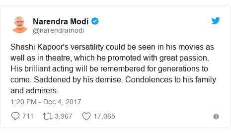 Twitter හි @narendramodi කළ පළකිරීම: Shashi Kapoor's versatility could be seen in his movies as well as in theatre, which he promoted with great passion. His brilliant acting will be remembered for generations to come. Saddened by his demise. Condolences to his family and admirers.