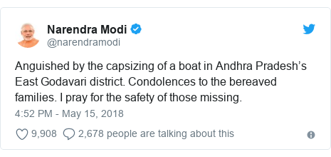 Twitter post by @narendramodi: Anguished by the capsizing of a boat in Andhra Pradesh's East Godavari district. Condolences to the bereaved families. I pray for the safety of those missing.