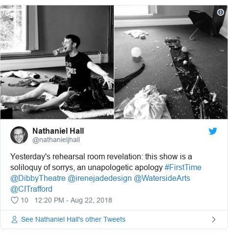Twitter post by @nathanieljhall: Yesterday's rehearsal room revelation  this show is a soliloquy of sorrys, an unapologetic apology #FirstTime @DibbyTheatre @irenejadedesign @WatersideArts @CITrafford