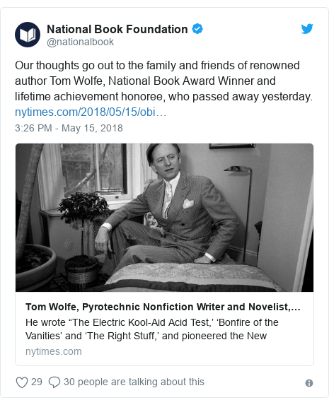 Twitter post by @nationalbook: Our thoughts go out to the family and friends of renowned author Tom Wolfe, National Book Award Winner and lifetime achievement honoree, who passed away yesterday.