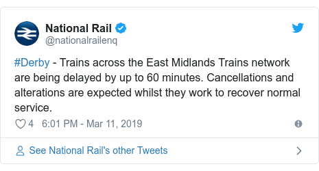 Twitter post by @nationalrailenq: #Derby - Trains across the East Midlands Trains network are being delayed by up to 60 minutes. Cancellations and alterations are expected whilst they work to recover normal service.