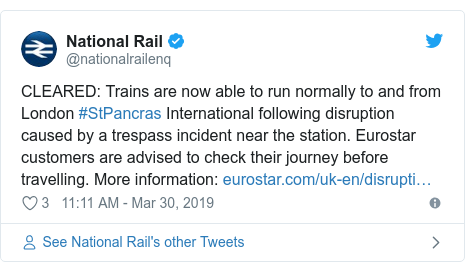 Twitter post by @nationalrailenq: CLEARED  Trains are now able to run normally to and from London #StPancras International following disruption caused by a trespass incident near the station. Eurostar customers are advised to check their journey before travelling. More information