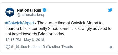 Twitter post by @nationalrailenq: #GatwickAirport - The queue time at Gatwick Airport to board a bus is currently 2 hours and it is strongly advised to not travel towards Brighton today.