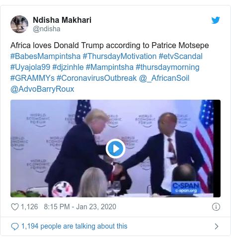 Twitter post by @ndisha: Africa loves Donald Trump according to Patrice Motsepe #BabesMampintsha #ThursdayMotivation #etvScandal #Uyajola99 #djzinhle #Mampintsha #thursdaymorning #GRAMMYs #CoronavirusOutbreak @_AfricanSoil @AdvoBarryRoux