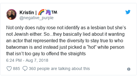 """Twitter post by @negative_purple: Not only does ruby rose not identify as a lesbian but she's not Jewish either. So...they basically lied about it wanting an actor that represented the diversity to stay true to who batwoman is and instead just picked a """"hot"""" white person that isn't too gay to offend the straights"""