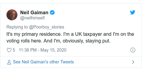 Twitter post by @neilhimself: It's my primary residence. I'm a UK taxpayer and I'm on the voting rolls here. And I'm, obviously, staying put.