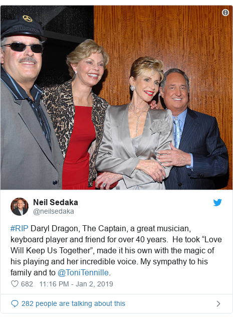 """Twitter post by @neilsedaka: #RIP Daryl Dragon, The Captain, a great musician, keyboard player and friend for over 40 years.  He took """"Love Will Keep Us Together"""", made it his own with the magic of his playing and her incredible voice. My sympathy to his family and to @ToniTennille."""