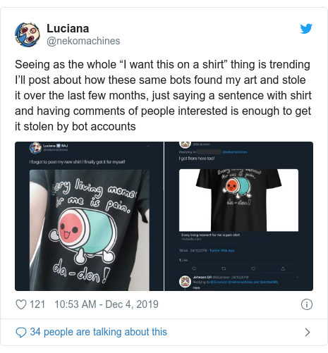 "Twitter post by @nekomachines: Seeing as the whole ""I want this on a shirt"" thing is trending I'll post about how these same bots found my art and stole it over the last few months, just saying a sentence with shirt and having comments of people interested is enough to get it stolen by bot accounts"