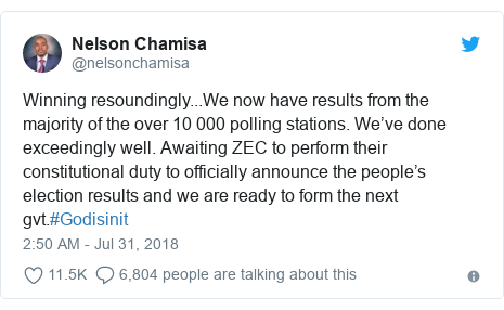 Twitter ubutumwa bwa @nelsonchamisa: Winning resoundingly...We now have results from the majority of the over 10 000 polling stations. We've done exceedingly well. Awaiting ZEC to perform their constitutional duty to officially announce the people's election results and we are ready to form the next gvt.#Godisinit