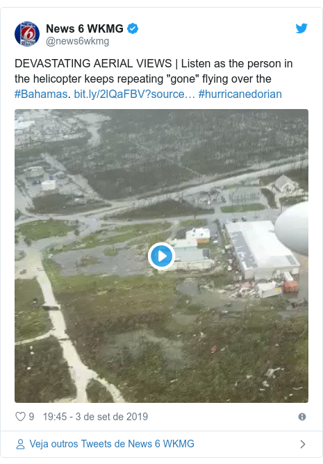 "Twitter post de @news6wkmg: DEVASTATING AERIAL VIEWS | Listen as the person in the helicopter keeps repeating ""gone"" flying over the #Bahamas.  #hurricanedorian"