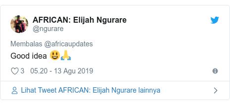 Twitter pesan oleh @ngurare: Elijah Ngurare  Good idea 😃🙏