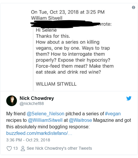Twitter post by @nickchef88: My friend @Selene_Nelson pitched a series of #vegan recipes to @WilliamSitwell at @Waitrose Magazine and got this absolutely mind boggling response