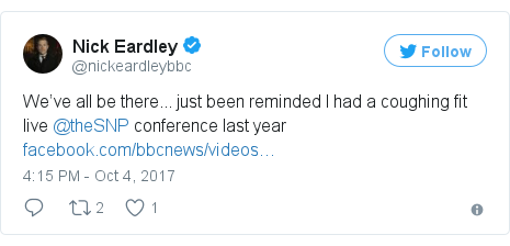 Twitter post by @nickeardleybbc: We've all be there... just been reminded I had a coughing fit live @theSNP conference last year https //t.co/JdFOFUK6tN