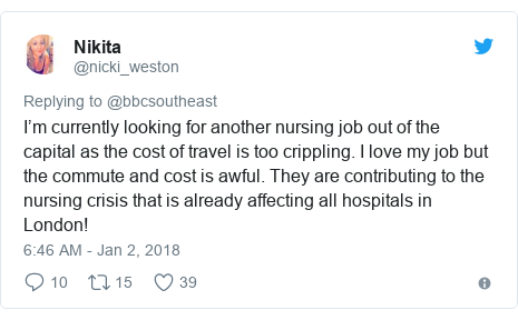 Twitter post by @nicki_weston: I'm currently looking for another nursing job out of the capital as the cost of travel is too crippling. I love my job but the commute and cost is awful. They are contributing to the nursing crisis that is already affecting all hospitals in London!