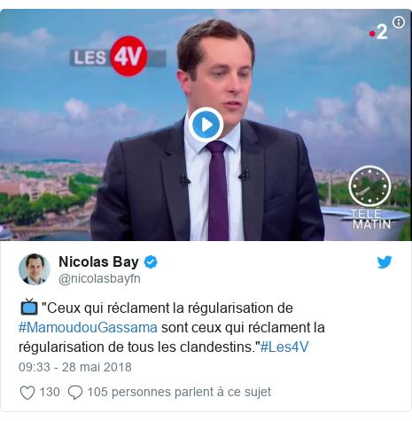 """Twitter publication par @nicolasbayfn: 📺""""Ceux qui réclament la régularisation de #MamoudouGassama sont ceux qui réclament la régularisation de tous les clandestins.""""#Les4V"""