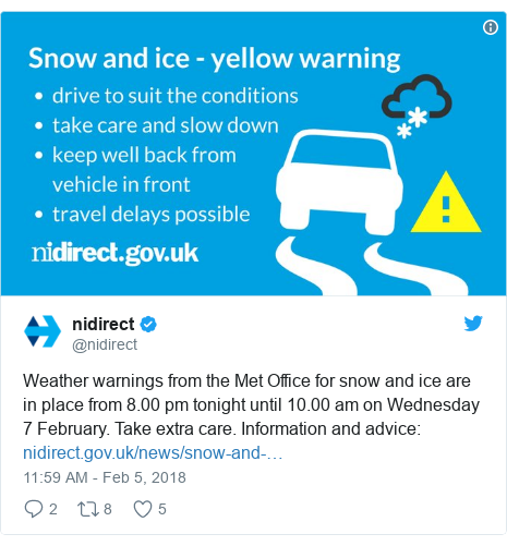 Twitter post by @nidirect: Weather warnings from the Met Office for snow and ice are in place from 8.00 pm tonight until 10.00 am on Wednesday 7 February. Take extra care. Information and advice