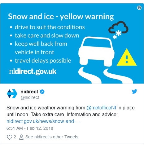 Twitter post by @nidirect: Snow and ice weather warning from @metofficeNI in place until noon. Take extra care. Information and advice