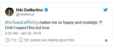 Twitter post by @nikidemar: #NoTearsLeftToCry makes me so happy and nostalgic ?! Didn't expect this but love