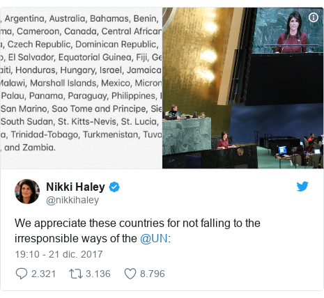Publicación de Twitter por @nikkihaley: We appreciate these countries for not falling to the irresponsible ways of the @UN
