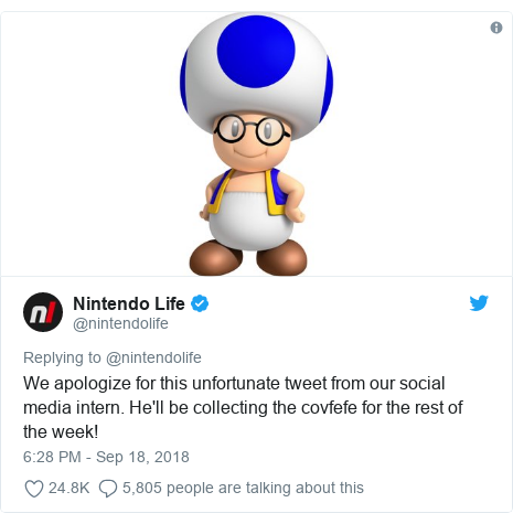 Twitter post by @nintendolife: We apologize for this unfortunate tweet from our social media intern. He'll be collecting the covfefe for the rest of the week!