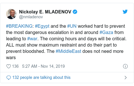 Twitter post by @nmladenov: #BREAKING  #Egypt and the #UN worked hard to prevent the most dangerous escalation in and around #Gaza from leading to #war. The coming hours and days will be critical. ALL must show maximum restraint and do their part to prevent bloodshed. The #MiddleEast does not need more wars