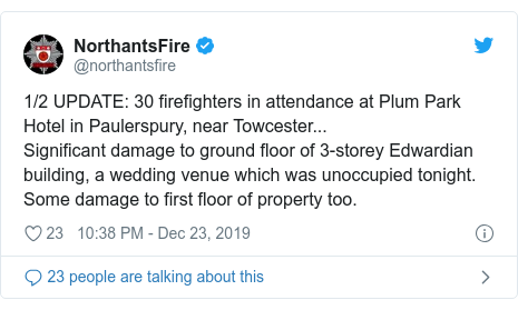 Twitter post by @northantsfire: 1/2 UPDATE  30 firefighters in attendance at Plum Park Hotel in Paulerspury, near Towcester...Significant damage to ground floor of 3-storey Edwardian building, a wedding venue which was unoccupied tonight. Some damage to first floor of property too.