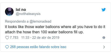 Twitter post de @notthateasysis: it looks like those water balloons where all you have to do it attach the hose then 100 water balloons fill up.