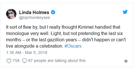 Twitter post by @nprmonkeysee: It sort of flew by, but I really thought Kimmel handled that monologue very well. Light, but not pretending the last six months -- or the last gazillion years -- didn't happen or can't live alongside a celebration. #Oscars