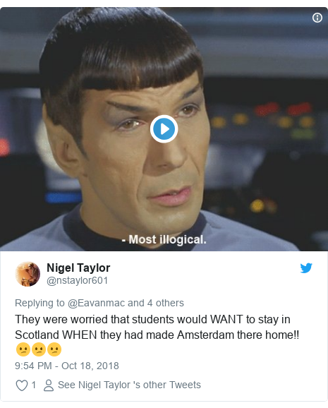 Twitter post by @nstaylor601: They were worried that students would WANT to stay in Scotland WHEN they had made Amsterdam there home!! 😕😕😕