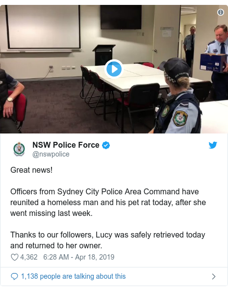 Twitter post by @nswpolice: Great news!Officers from Sydney City Police Area Command have reunited a homeless man and his pet rat today, after she went missing last week.Thanks to our followers, Lucy was safely retrieved today and returned to her owner.