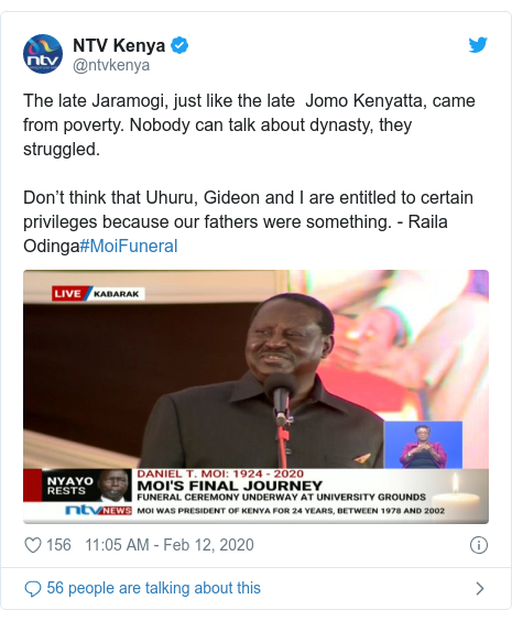 Ujumbe wa Twitter wa @ntvkenya: The late Jaramogi, just like the late  Jomo Kenyatta, came from poverty. Nobody can talk about dynasty, they struggled. Don't think that Uhuru, Gideon and I are entitled to certain privileges because our fathers were something. - Raila Odinga#MoiFuneral