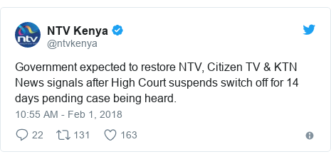 Twitter post by @ntvkenya: Government expected to restore NTV, Citizen TV & KTN News signals after High Court suspends switch off for 14 days pending case being heard.