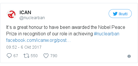 Twitter pesan oleh @nuclearban: It's a great honour to have been awarded the Nobel Peace Prize in recognition of our role in achieving #nuclearban https //t.co/3raxze6iXi