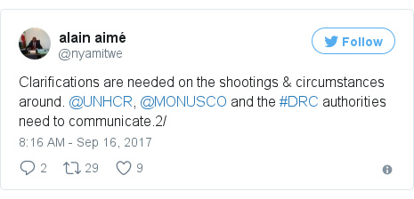 Twitter post by @nyamitwe: Clarifications are needed on the shootings & circumstances around. @UNHCR, @MONUSCO and the #DRC authorities need to communicate.2/