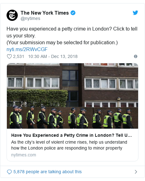 Twitter post by @nytimes: Have you experienced a petty crime in London? Click to tell us your story.(Your submission may be selected for publication.)