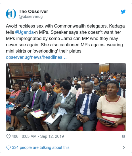 Ujumbe wa Twitter wa @observerug: Avoid reckless sex with Commonwealth delegates, Kadaga tells #Uganda-n MPs. Speaker says she doesn't want her MPs impregnated by some Jamaican MP who they may never see again. She also cautioned MPs against wearing mini skirts or 'overloading' their plates