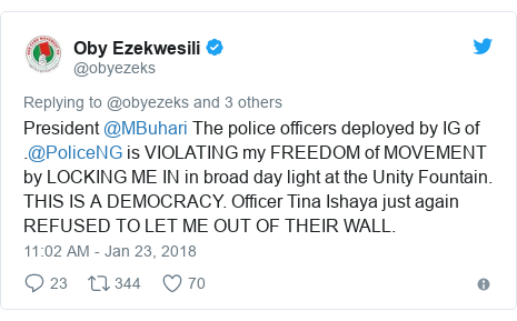 Twitter post by @obyezeks: President @MBuhari The police officers deployed by IG of .@PoliceNG is VIOLATING my FREEDOM of MOVEMENT by LOCKING ME IN in broad day light at the Unity Fountain. THIS IS A DEMOCRACY. Officer Tina Ishaya just again REFUSED TO LET ME OUT OF THEIR WALL.