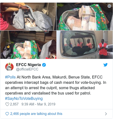 Twitter wallafa daga @officialEFCC: #Polls At North Bank Area, Makurdi, Benue State, EFCC operatives intercept bags of cash meant for vote-buying. In an attempt to arrest the culprit, some thugs attacked operatives and vandalised the bus used for patrol. #SayNoToVoteBuying