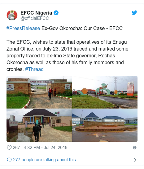 Twitter post by @officialEFCC: #PressRelease Ex-Gov Okorocha  Our Case - EFCCThe EFCC, wishes to state that operatives of its Enugu Zonal Office, on July 23, 2019 traced and marked some property traced to ex-Imo State governor, Rochas Okorocha as well as those of his family members and cronies. #Thread