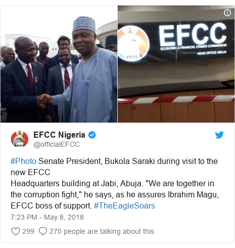 "Twitter post by @officialEFCC: #Photo Senate President, Bukola Saraki during visit to the new EFCC Headquarters building at Jabi, Abuja. ""We are together in the corruption fight,"" he says, as he assures Ibrahim Magu, EFCC boss of support. #TheEagleSoars"