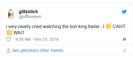 Twitter post by @offlineleen: i very nearly cried watching the lion king trailer . I 👏 CANT 👏 WAIT