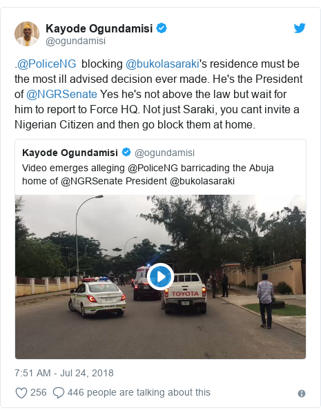 Twitter post by @ogundamisi: .@PoliceNG  blocking @bukolasaraki's residence must be the most ill advised decision ever made. He's the President of @NGRSenate Yes he's not above the law but wait for him to report to Force HQ. Not just Saraki, you cant invite a Nigerian Citizen and then go block them at home.
