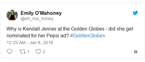Twitter post by @oh_ma_honey: Why is Kendall Jenner at the Golden Globes - did she get nominated for her Pepsi ad? #GoldenGlobes