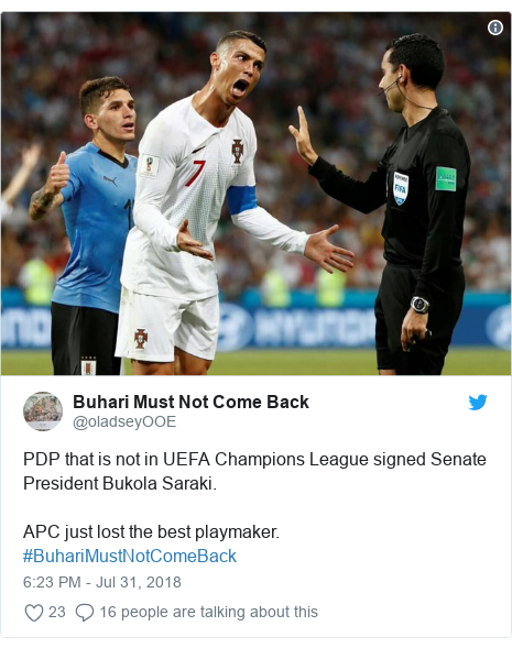 Twitter post by @oladseyOOE: PDP that is not in UEFA Champions League signed Senate President Bukola Saraki. APC just lost the best playmaker. #BuhariMustNotComeBack